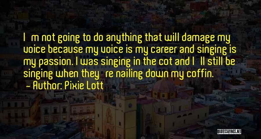 Pixie Lott Quotes 1211706