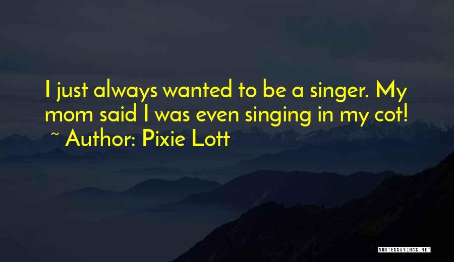 Pixie Lott Quotes 1346702