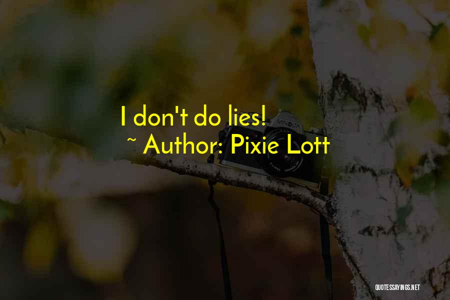Pixie Lott Quotes 1515218