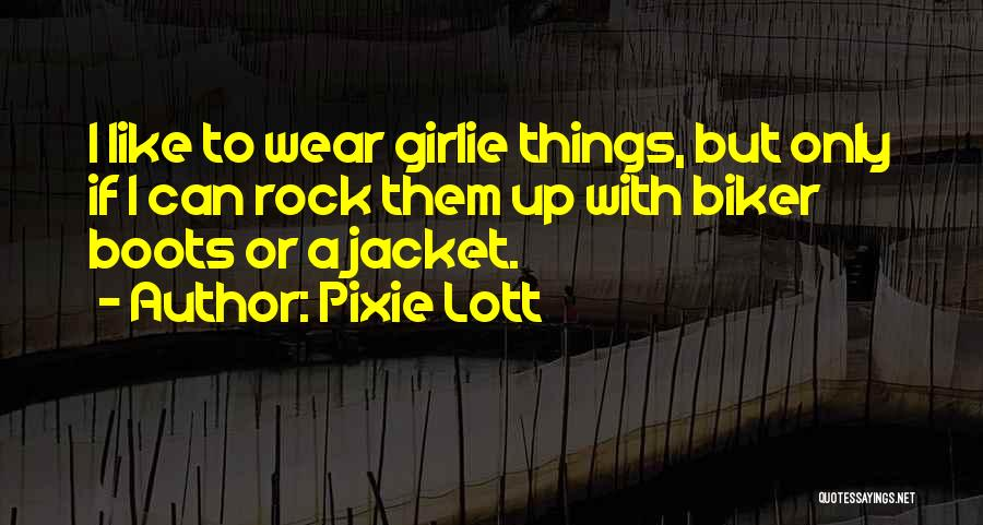 Pixie Lott Quotes 1909432