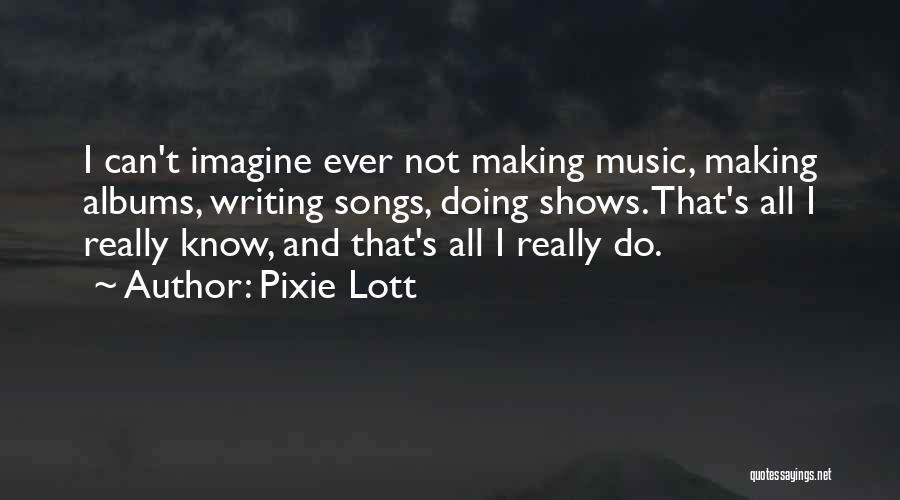 Pixie Lott Quotes 97113