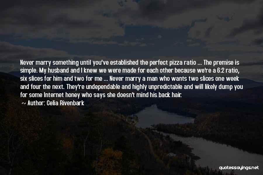 Pizza Man Quotes By Celia Rivenbark