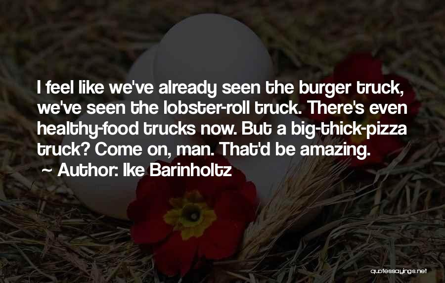 Pizza Man Quotes By Ike Barinholtz
