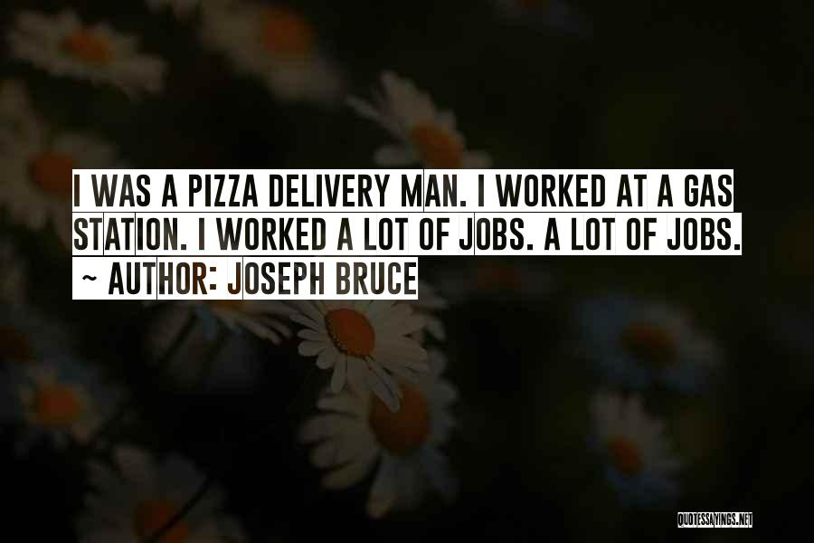 Pizza Man Quotes By Joseph Bruce