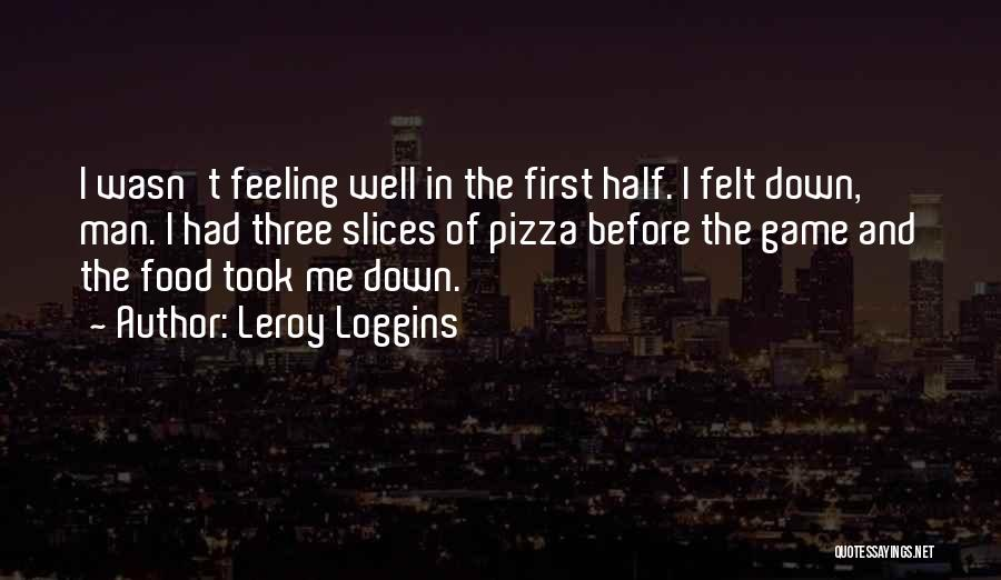Pizza Man Quotes By Leroy Loggins