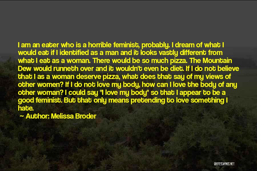 Pizza Man Quotes By Melissa Broder
