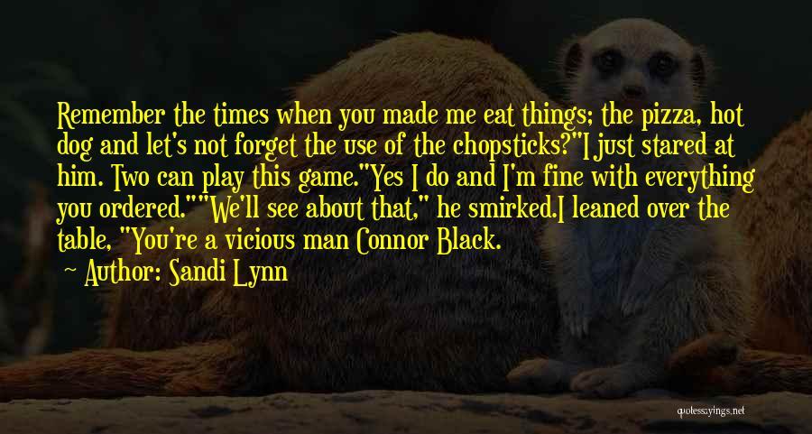 Pizza Man Quotes By Sandi Lynn