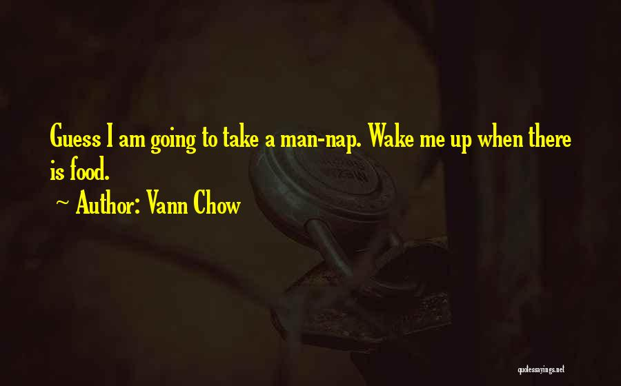 Pizza Man Quotes By Vann Chow