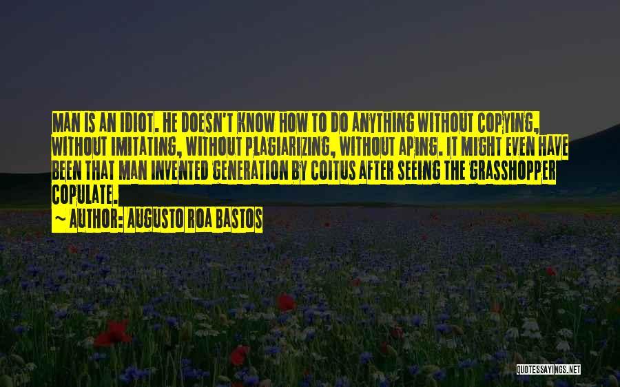 Plagiarizing Quotes By Augusto Roa Bastos