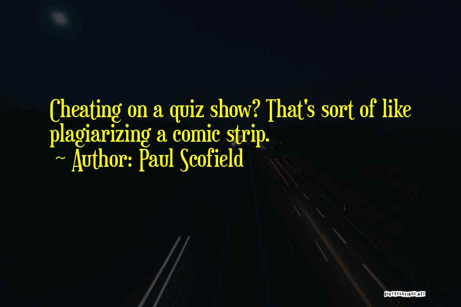 Plagiarizing Quotes By Paul Scofield