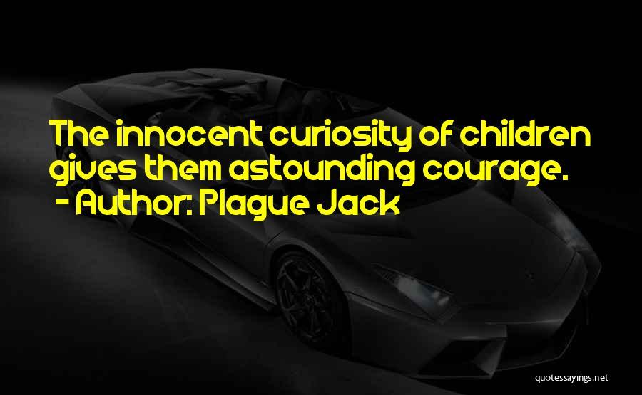 Plague Jack Quotes 2122114