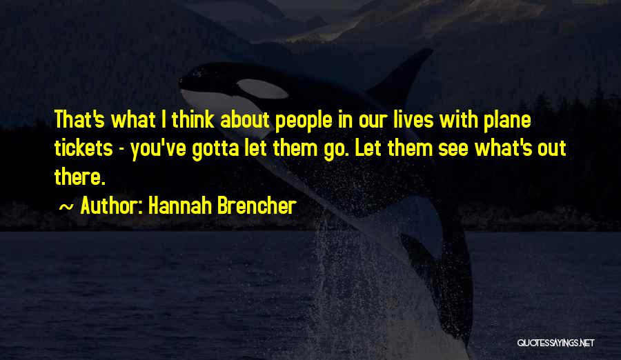 Plane Tickets Quotes By Hannah Brencher