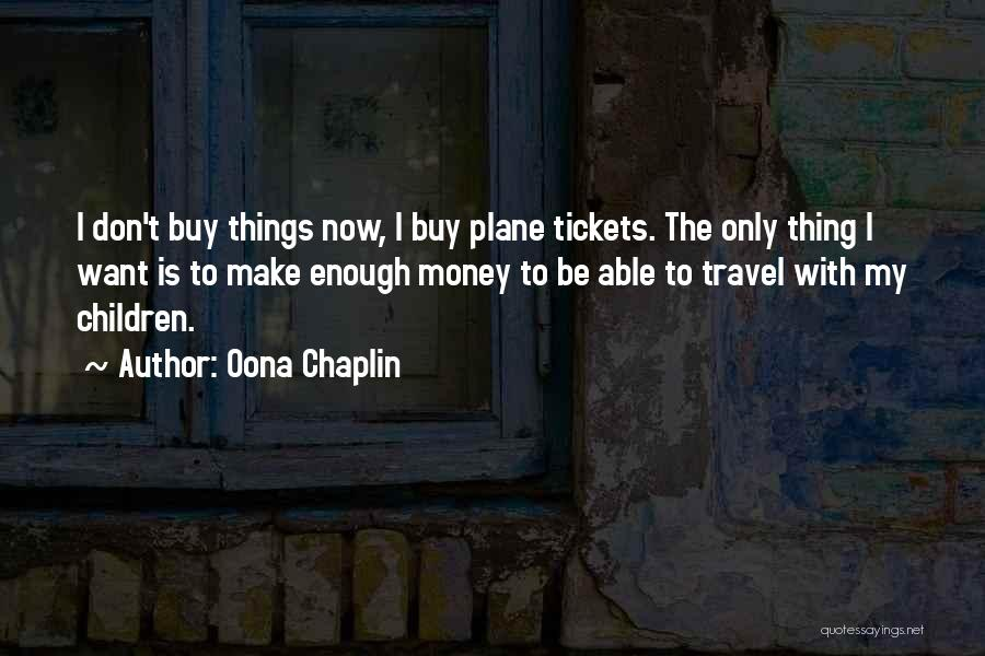 Plane Tickets Quotes By Oona Chaplin