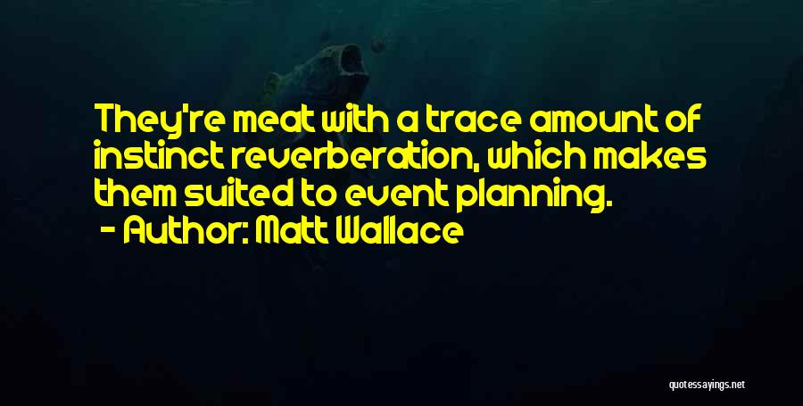 Planning An Event Quotes By Matt Wallace