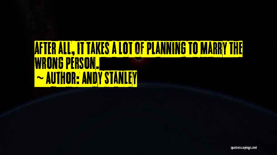 Planning For Marriage Quotes By Andy Stanley