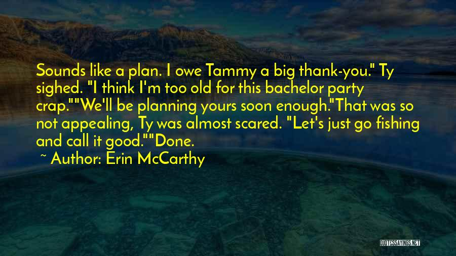 Planning For Marriage Quotes By Erin McCarthy