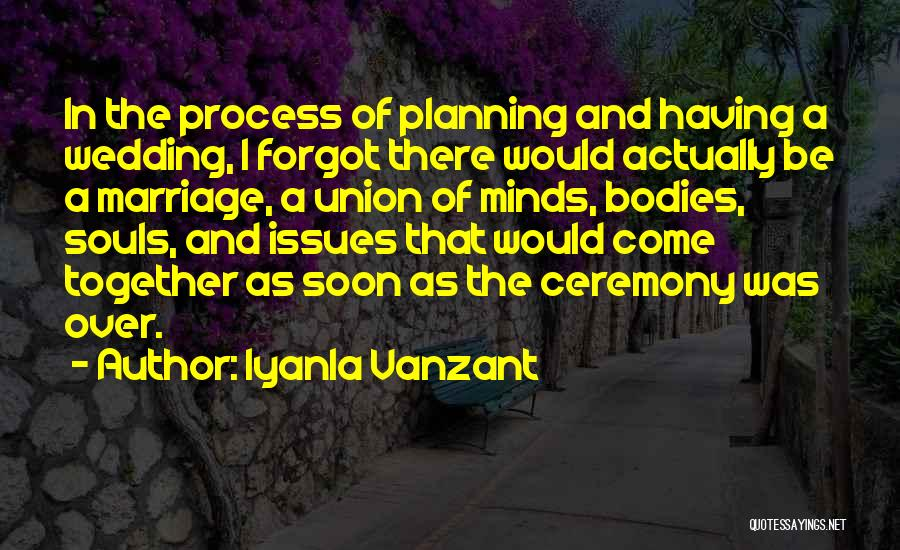 Planning For Marriage Quotes By Iyanla Vanzant