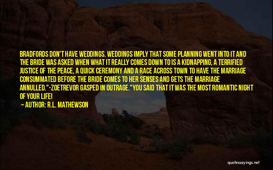Planning For Marriage Quotes By R.L. Mathewson