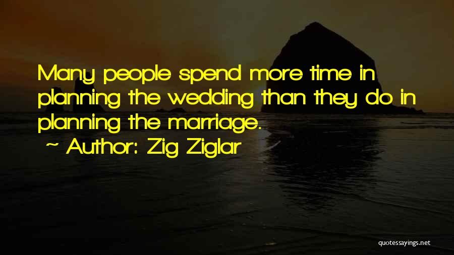 Planning For Marriage Quotes By Zig Ziglar