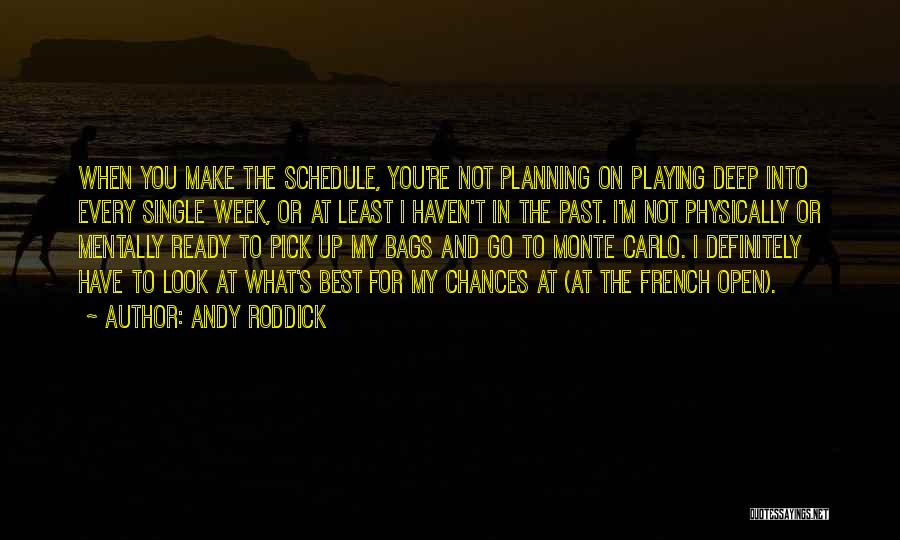 Planning Schedule Quotes By Andy Roddick