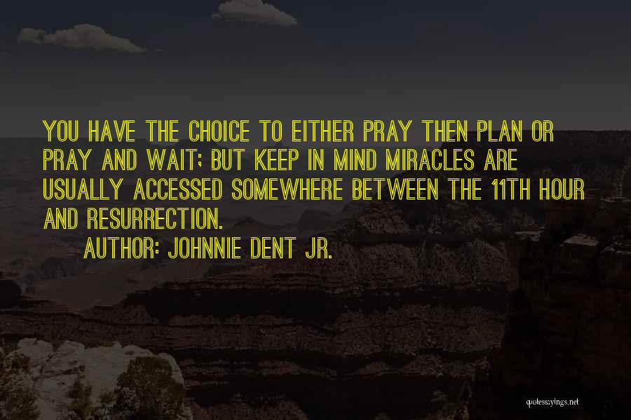 Planning Schedule Quotes By Johnnie Dent Jr.