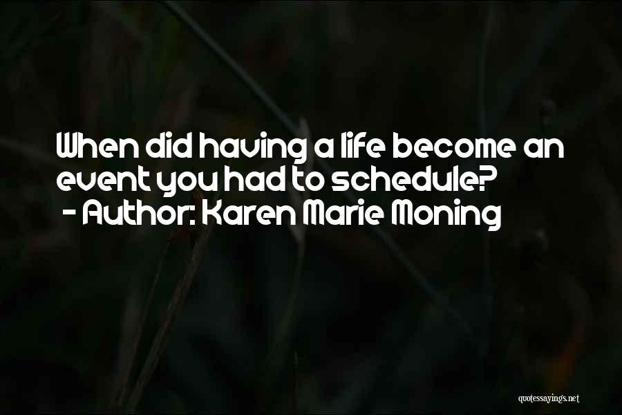 Planning Schedule Quotes By Karen Marie Moning