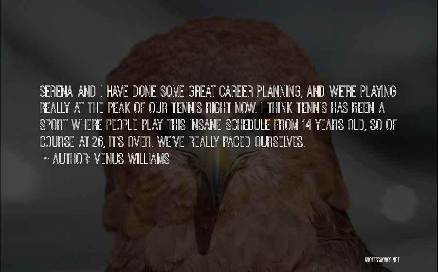 Planning Schedule Quotes By Venus Williams