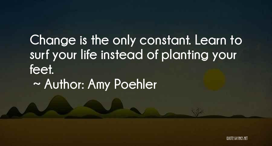 Planting Your Feet Quotes By Amy Poehler