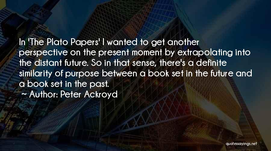 Plato Book 7 Quotes By Peter Ackroyd