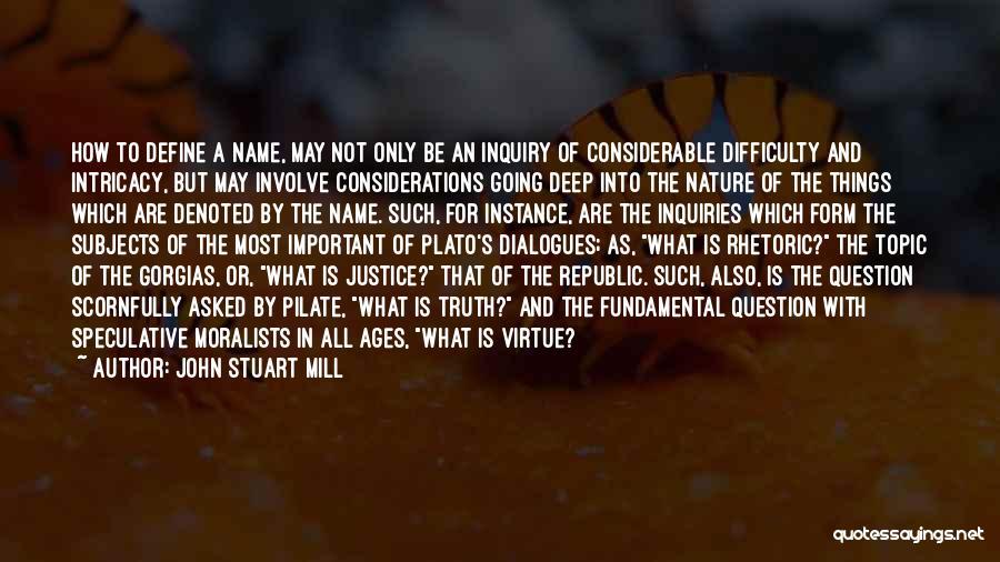 Plato Dialogues Quotes By John Stuart Mill