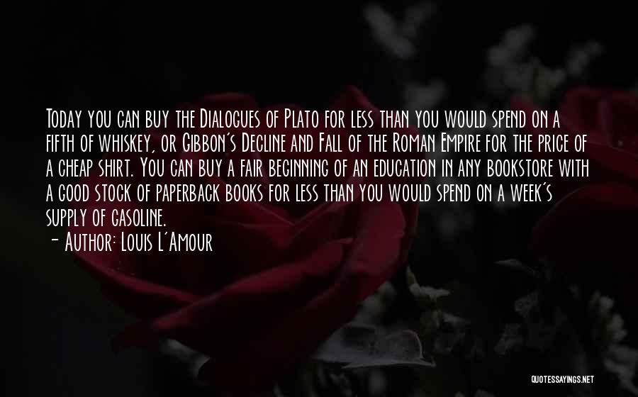 Plato Dialogues Quotes By Louis L'Amour