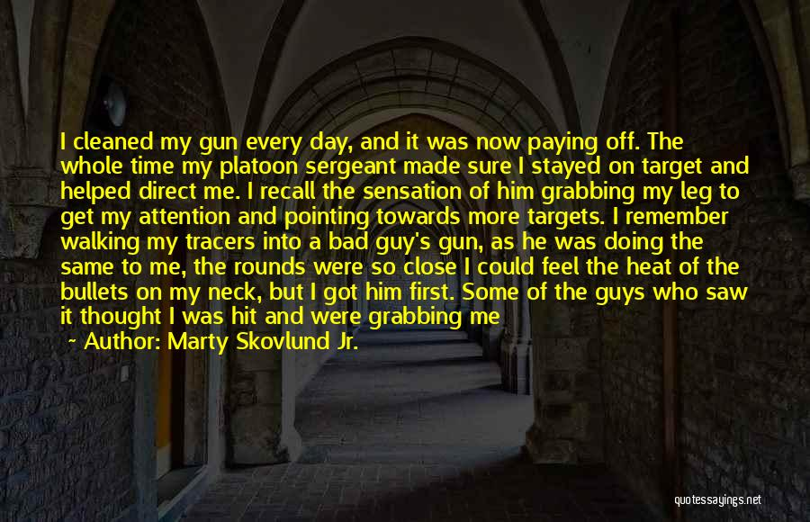 Platoon Sergeant Quotes By Marty Skovlund Jr.