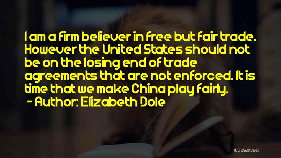 Play Fairly Quotes By Elizabeth Dole