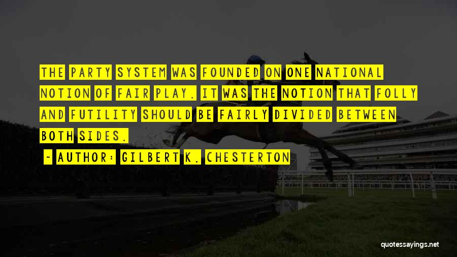 Play Fairly Quotes By Gilbert K. Chesterton