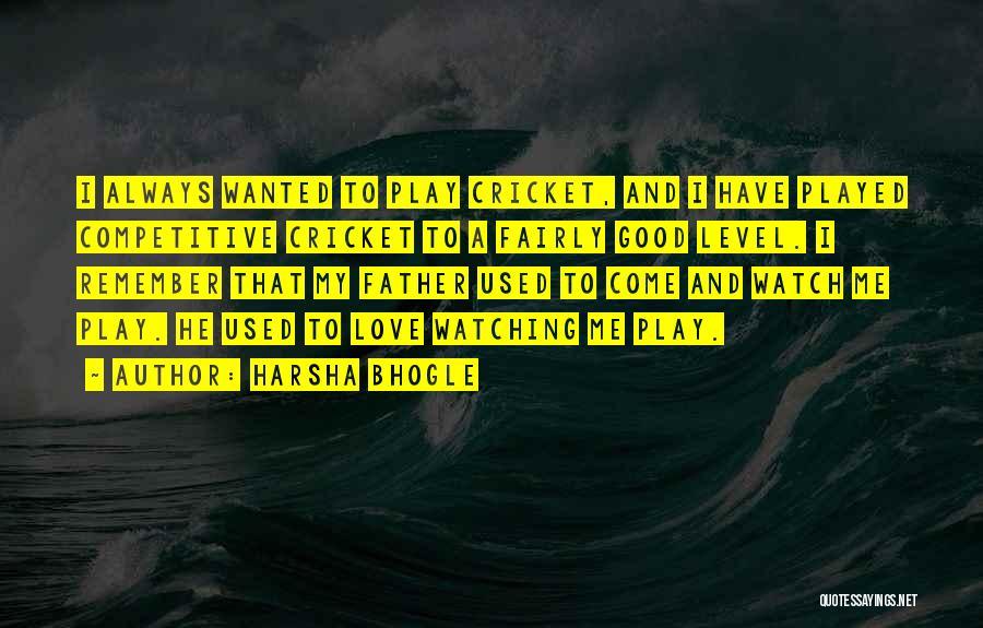 Play Fairly Quotes By Harsha Bhogle