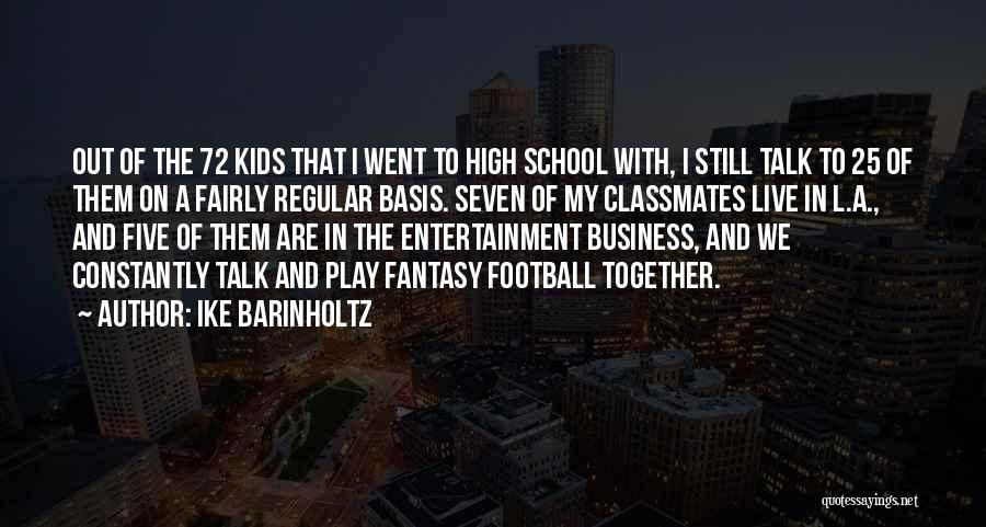 Play Fairly Quotes By Ike Barinholtz