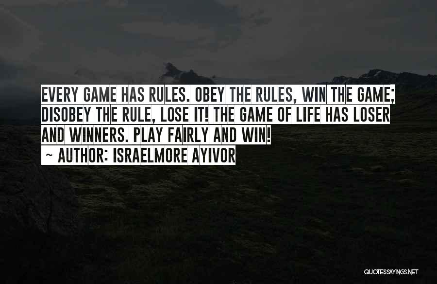 Play Fairly Quotes By Israelmore Ayivor