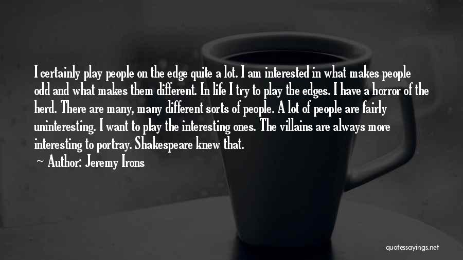 Play Fairly Quotes By Jeremy Irons