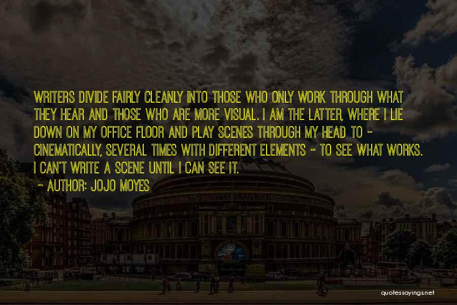 Play Fairly Quotes By Jojo Moyes