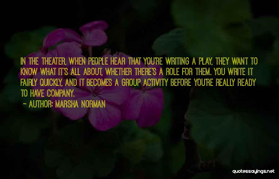 Play Fairly Quotes By Marsha Norman