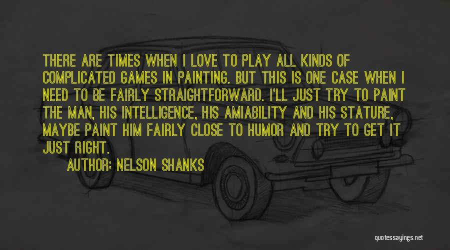 Play Fairly Quotes By Nelson Shanks