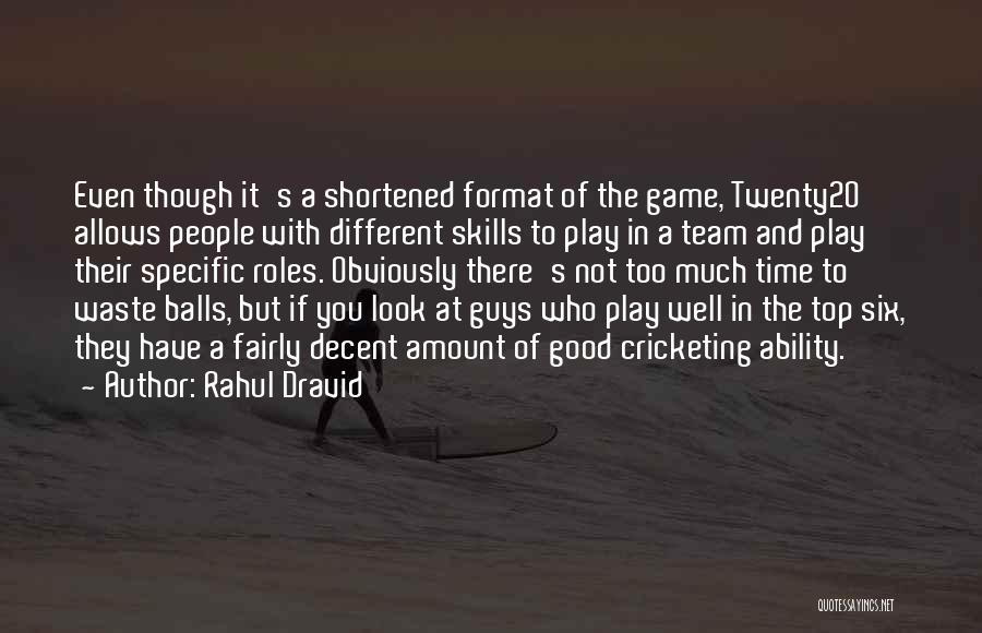 Play Fairly Quotes By Rahul Dravid