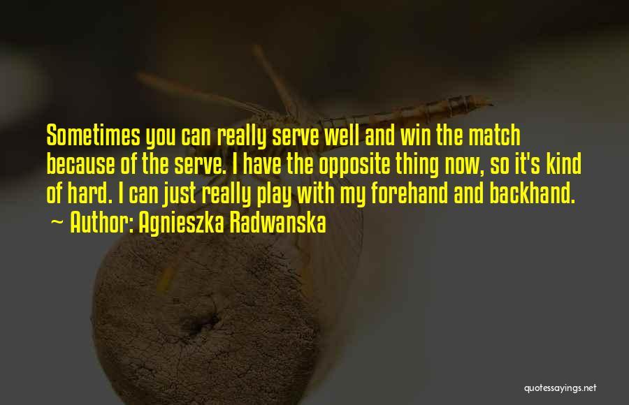 Play Hard Win Quotes By Agnieszka Radwanska