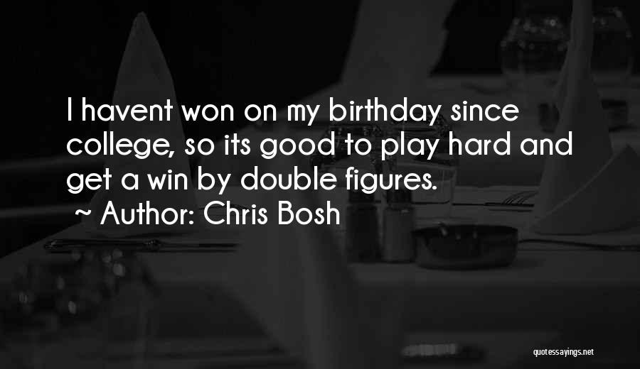 Play Hard Win Quotes By Chris Bosh
