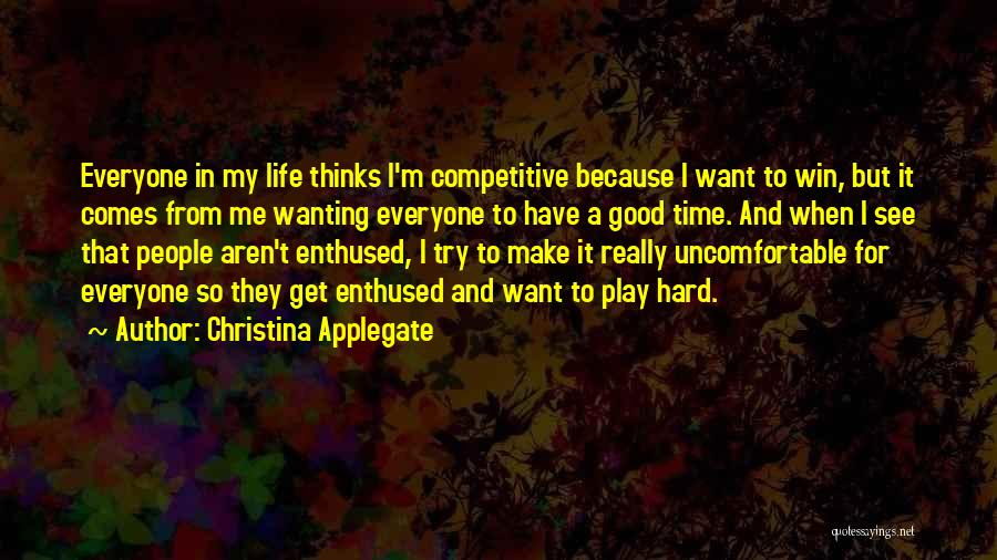 Play Hard Win Quotes By Christina Applegate