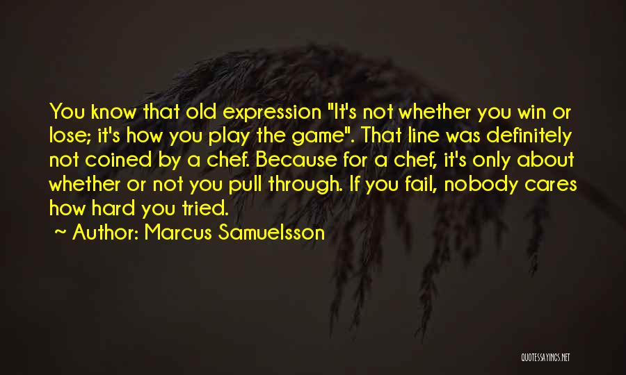 Play Hard Win Quotes By Marcus Samuelsson
