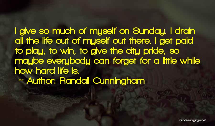 Play Hard Win Quotes By Randall Cunningham