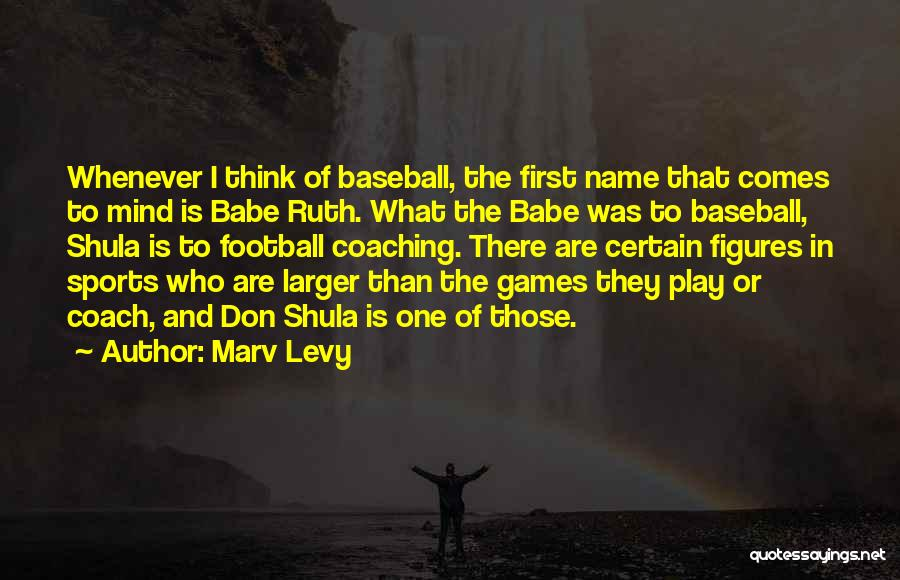 Play Mind Games Quotes By Marv Levy