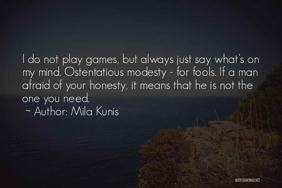 Play Mind Games Quotes By Mila Kunis