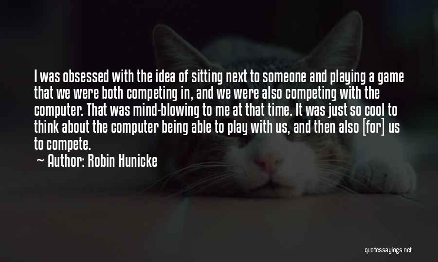 Play Mind Games Quotes By Robin Hunicke
